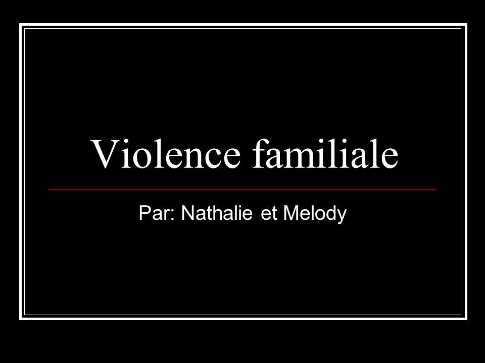 Violence familiale Par: Nathalie et Melody