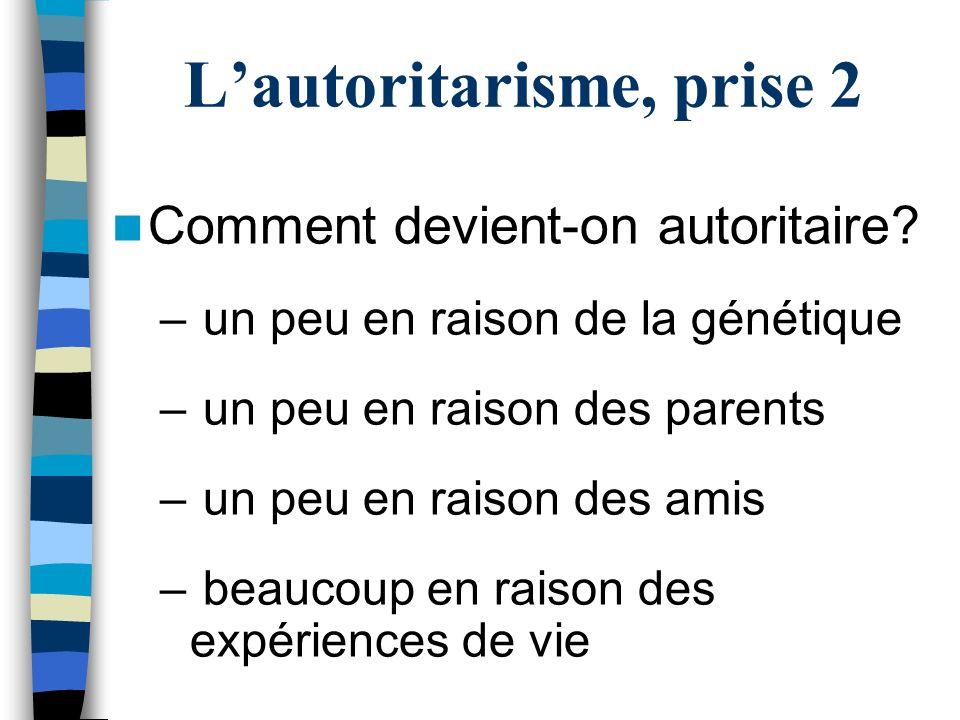 Lautoritarisme, prise 2 Comment devient-on autoritaire.