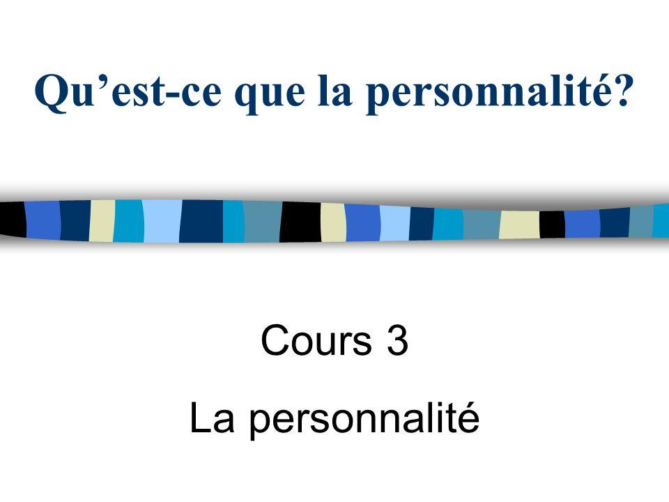 Une définition générale Personnalité: Régularités dans le comportement dun individu en réponse à des stimuli divers