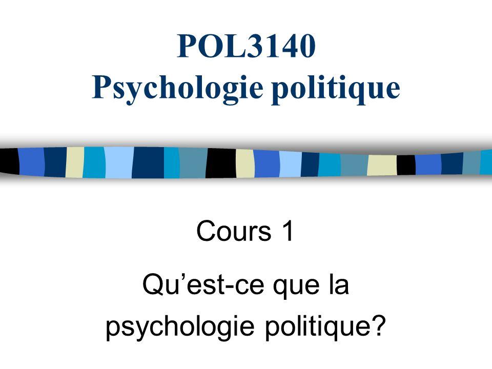 POL3140 Psychologie politique Cours 1 Quest-ce que la psychologie politique?