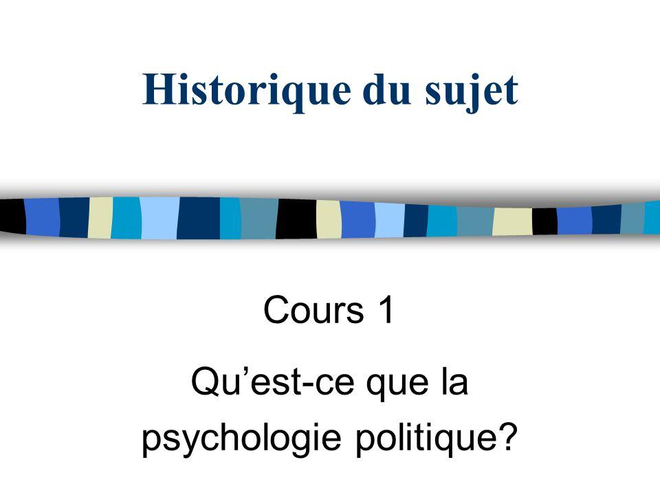 Historique du sujet Cours 1 Quest-ce que la psychologie politique?