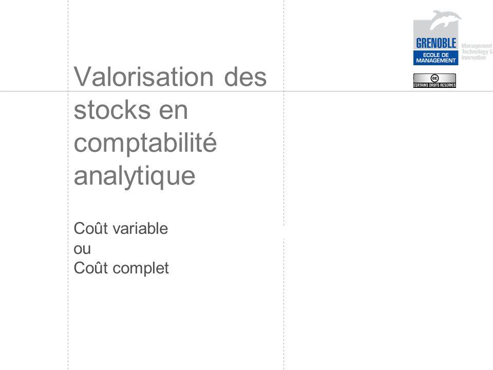 Valorisation des stocks en comptabilité analytique Coût variable ou Coût complet