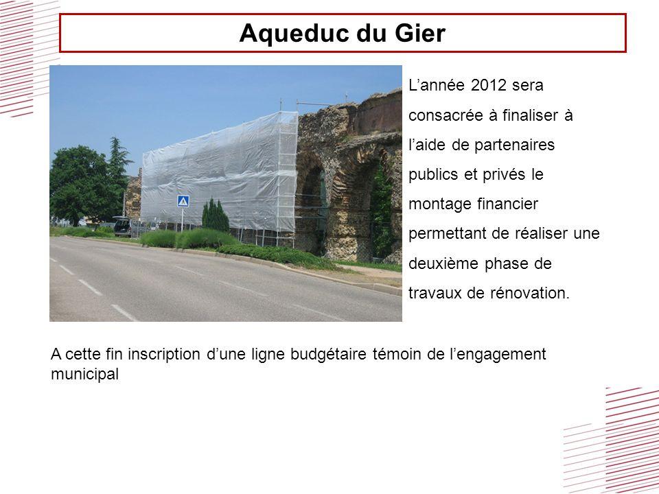 Aqueduc du Gier Lannée 2012 sera consacrée à finaliser à laide de partenaires publics et privés le montage financier permettant de réaliser une deuxième phase de travaux de rénovation.
