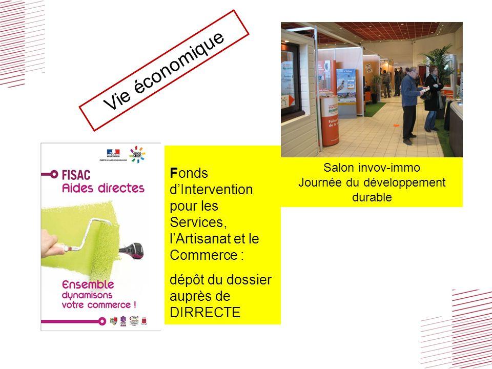 Salon invov-immo Journée du développement durable Fonds dIntervention pour les Services, lArtisanat et le Commerce : dépôt du dossier auprès de DIRRECTE Vie économique