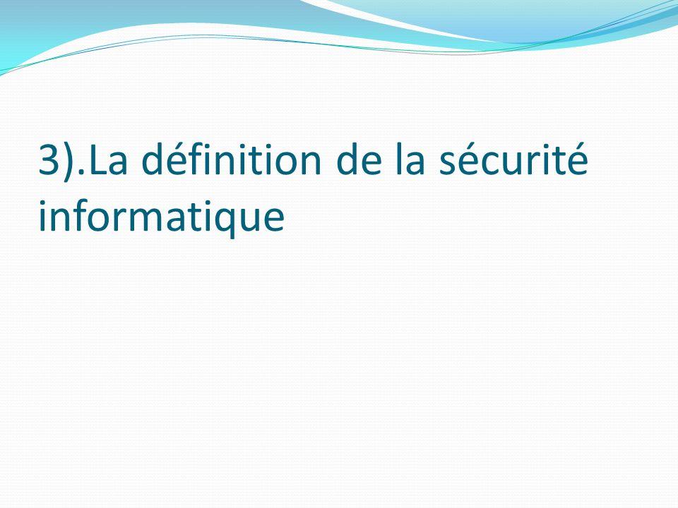 3).La définition de la sécurité informatique