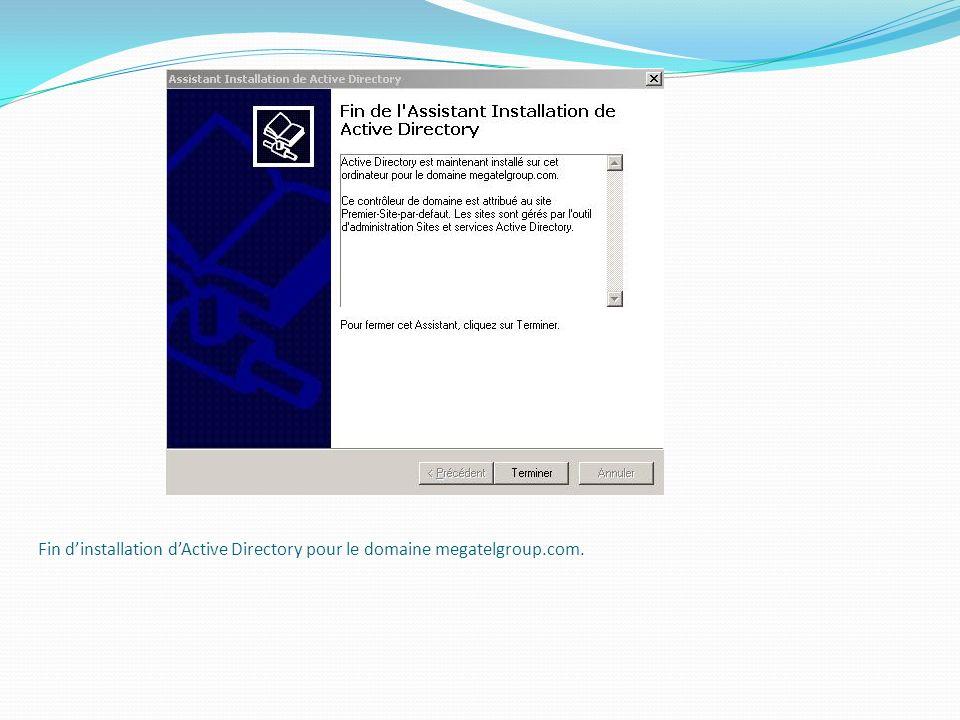 Fin dinstallation dActive Directory pour le domaine megatelgroup.com.