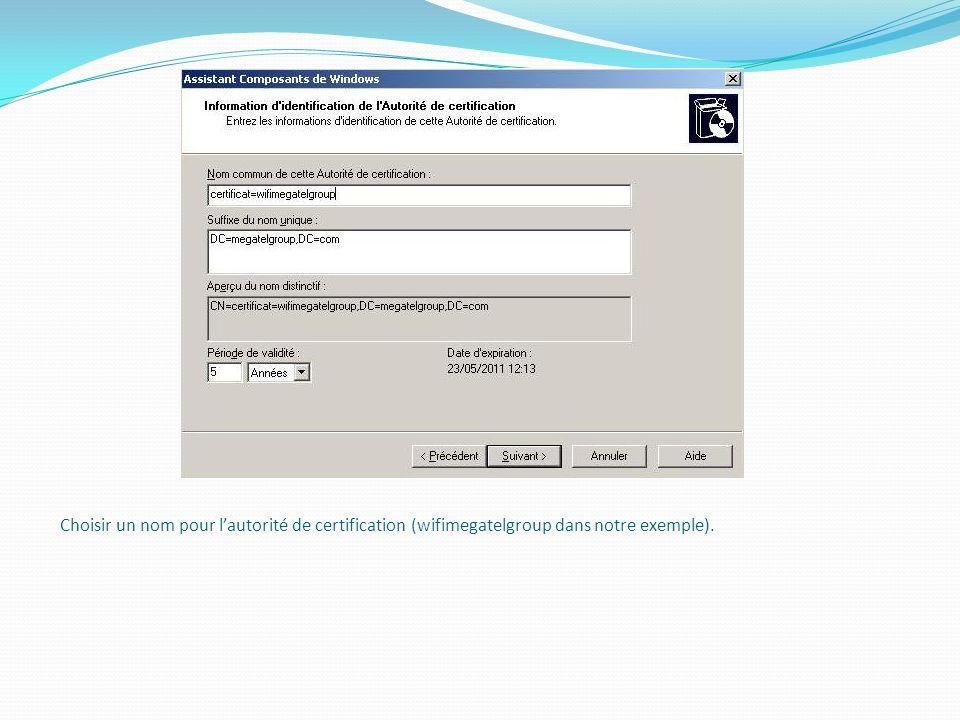 Choisir un nom pour lautorité de certification (wifimegatelgroup dans notre exemple).