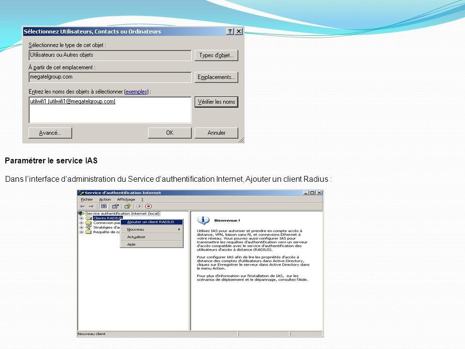 Paramétrer le service IAS Dans linterface dadministration du Service dauthentification Internet, Ajouter un client Radius :