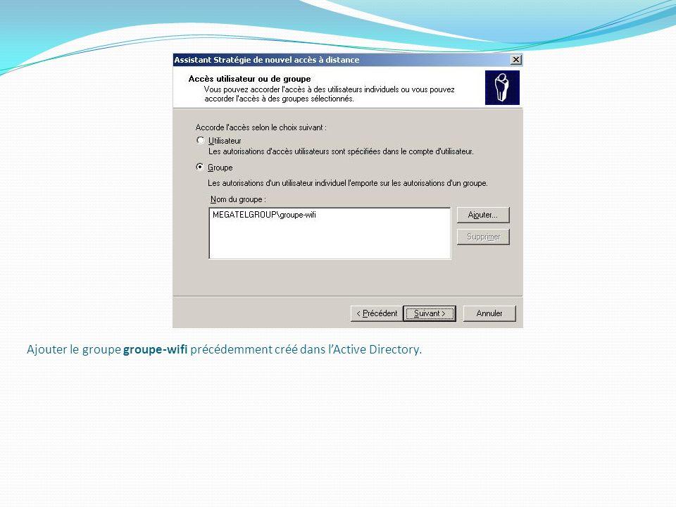 Ajouter le groupe groupe-wifi précédemment créé dans lActive Directory.