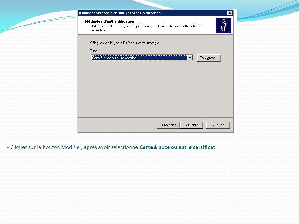 - Cliquer sur le bouton Modifier, après avoir sélectionné Carte à puce ou autre certificat.