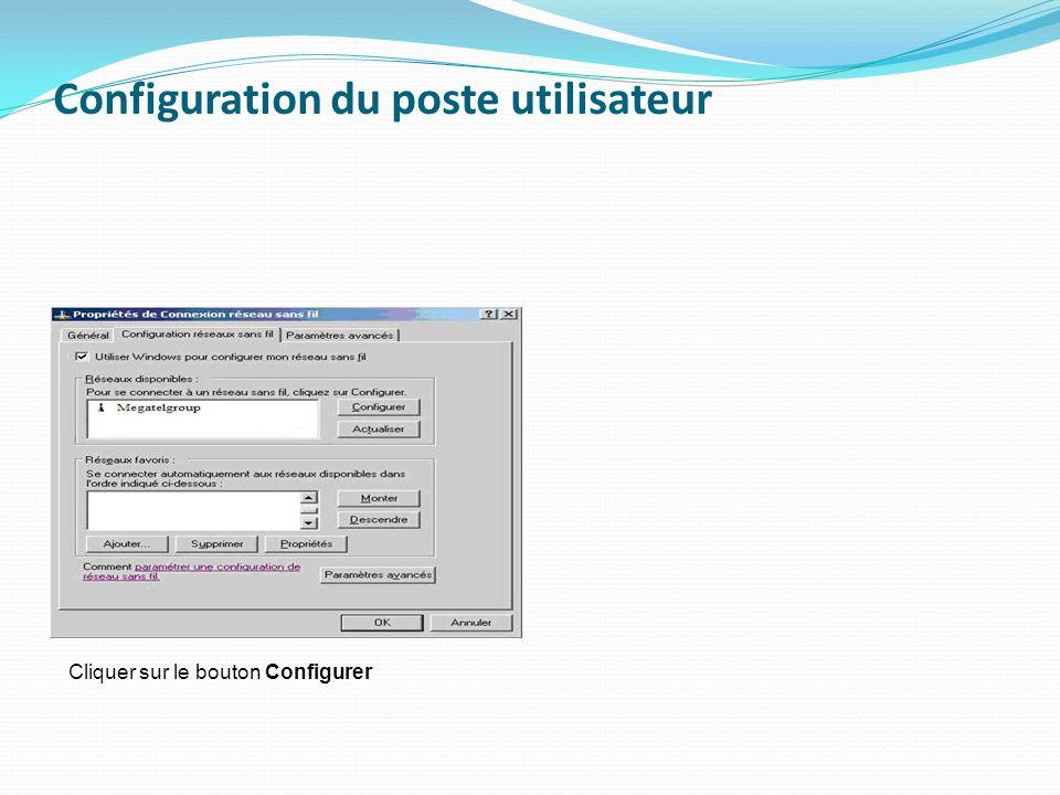Configuration du poste utilisateur Cliquer sur le bouton Configurer