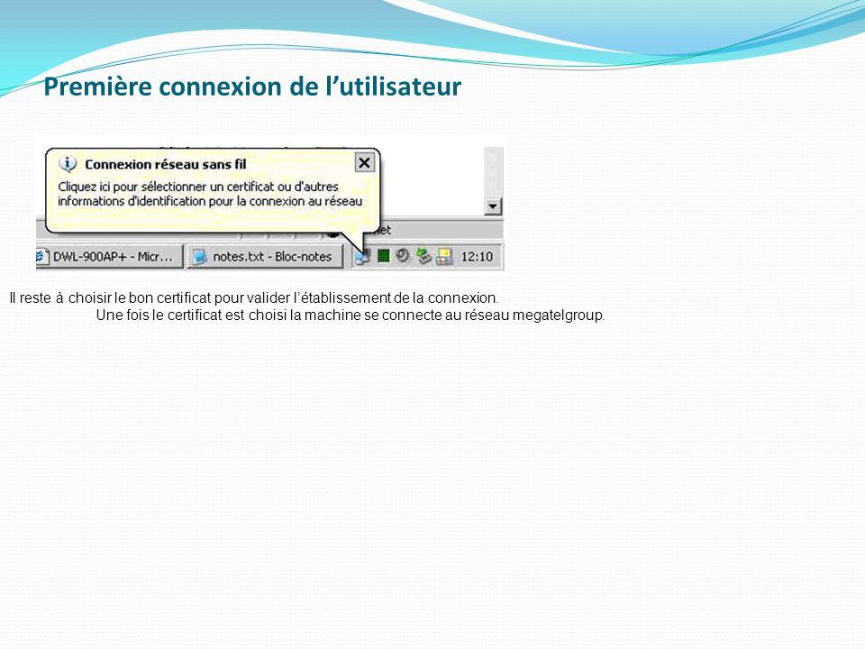 Première connexion de lutilisateur Il reste à choisir le bon certificat pour valider létablissement de la connexion. Une fois le certificat est choisi