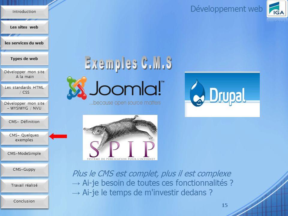 15 Plus le CMS est complet, plus il est complexe Ai-je besoin de toutes ces fonctionnalités .