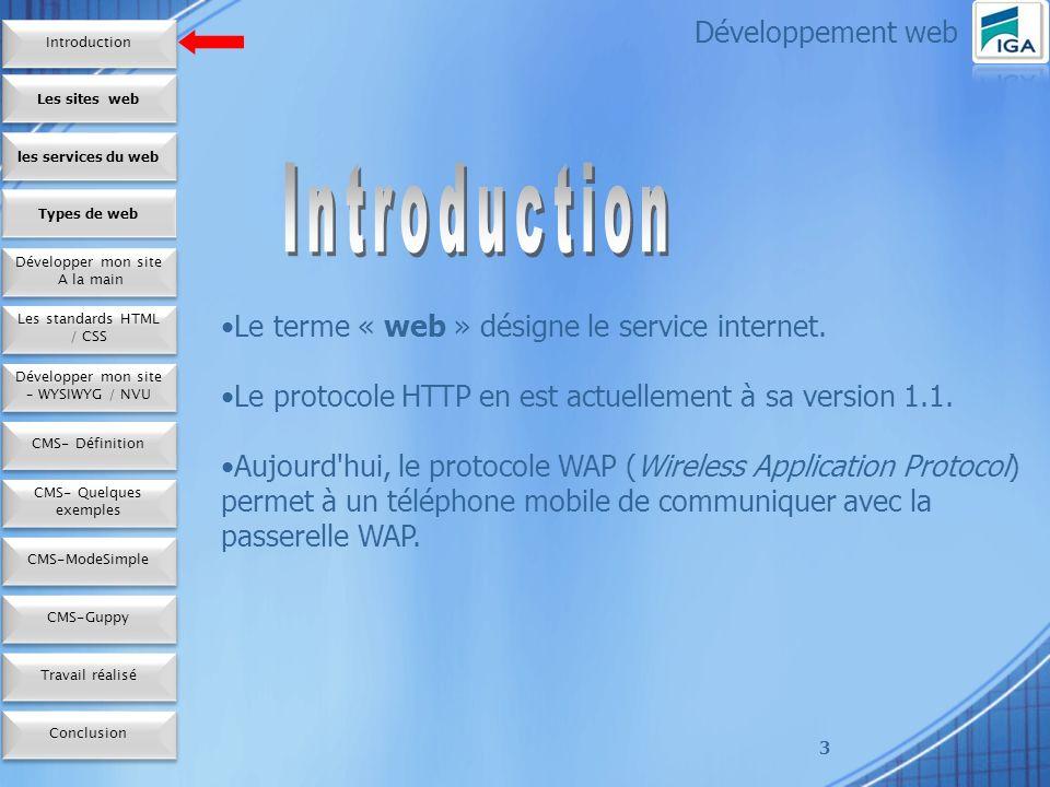 3 Développement web Le terme « web » désigne le service internet.