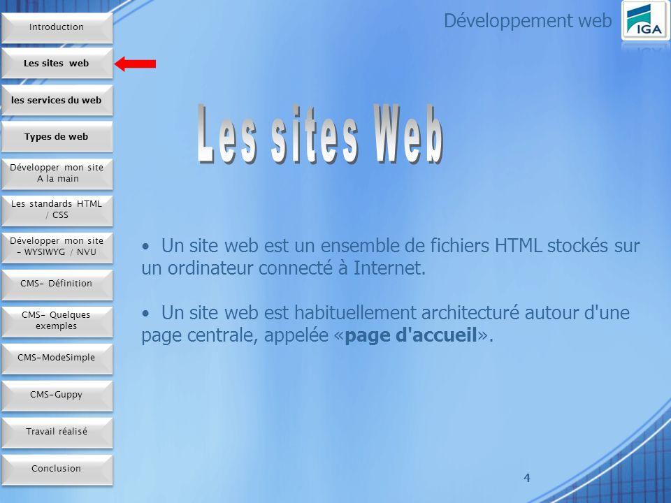 4 Développement web Un site web est un ensemble de fichiers HTML stockés sur un ordinateur connecté à Internet.