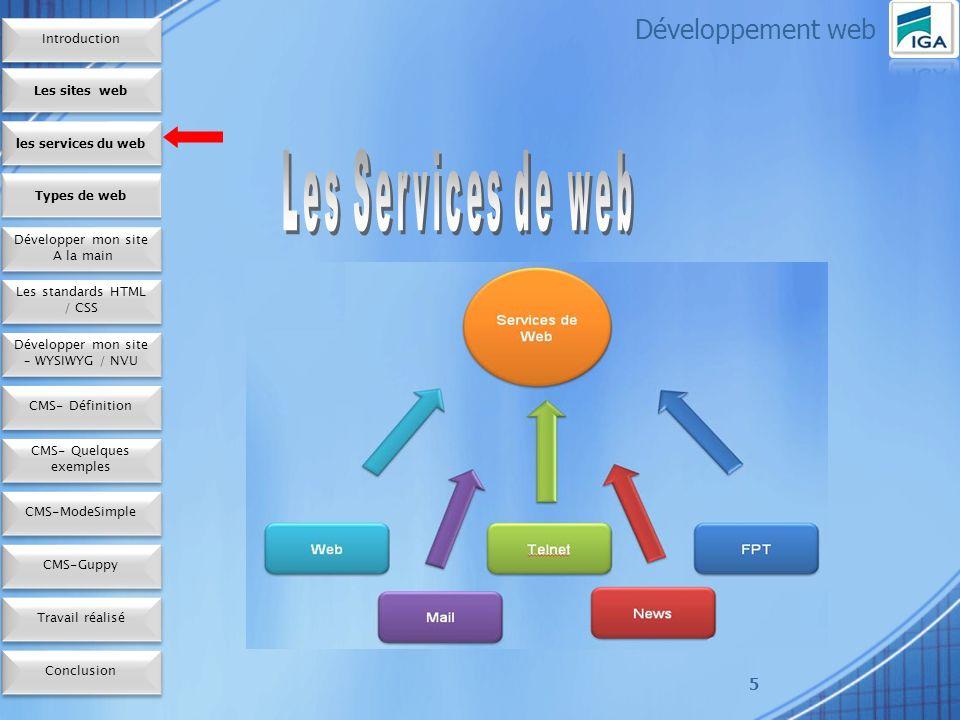6 Développement web Web statique Avantages -Réduit le coût débergement -Rapidité, affichage, Optimisation, moteur grandement, facilité.