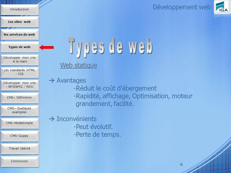 7 Développement web Web dynamique Avantages - Très évolutif.