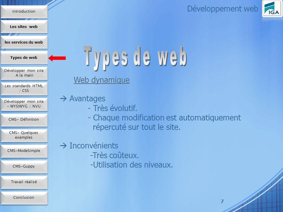 18 SGBD HeidiSQL Serveu r VertrigoServ Développement web Les sites web les services du web Développer mon site A la main Développer mon site A la main Types de web Les standards HTML / CSS Développer mon site – WYSIWYG / NVU CMS- Définition CMS- Quelques exemples CMS-ModeSimple Conclusion CMS-Guppy Travail réalisé Introduction