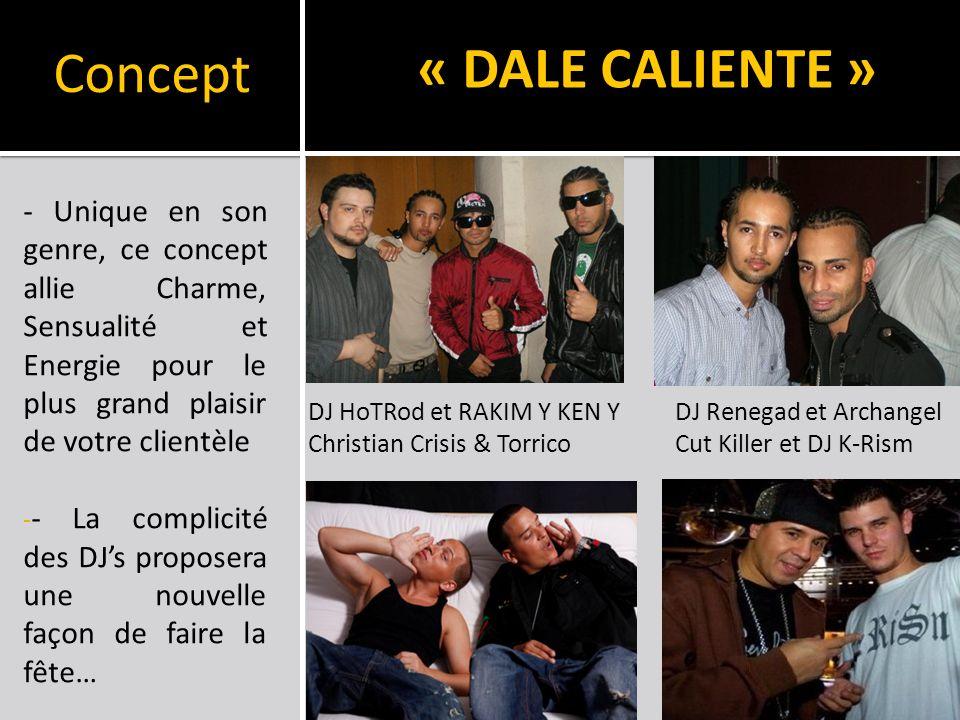 DALE CALIENTE Options : - 2 Gogos latinas - 1 Stripteaseuse Le Concept clé en main pour votre club Pack DALE CALIENTE : 2 000 TTC - DJ K-Rism 1h30 de set - DJ HoTRod 1h30 de set - DJ Renegad 1h30 de set - Christian Crisis : 2 Chansons en live + show micro -Goodies DALE CALIENTE (T-shirts, Casquettes, Briquets) - Création graphique pour supports de communication - Coût prestation + 3VHR Paris + 2VHR Clermont- Ferrand (3 DJs + MC/Chanteur + Manager)