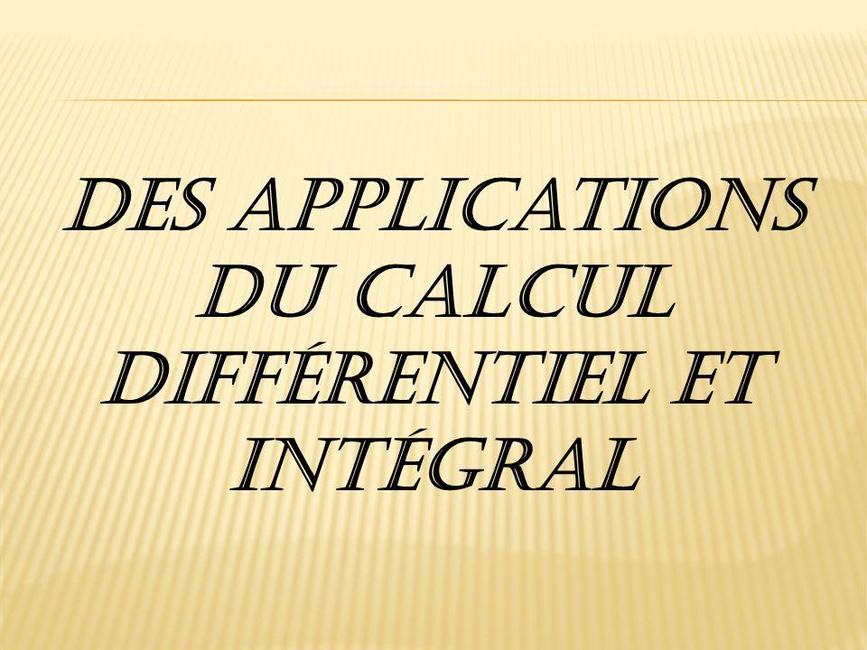 Des applications du calcul différentiel et intégral