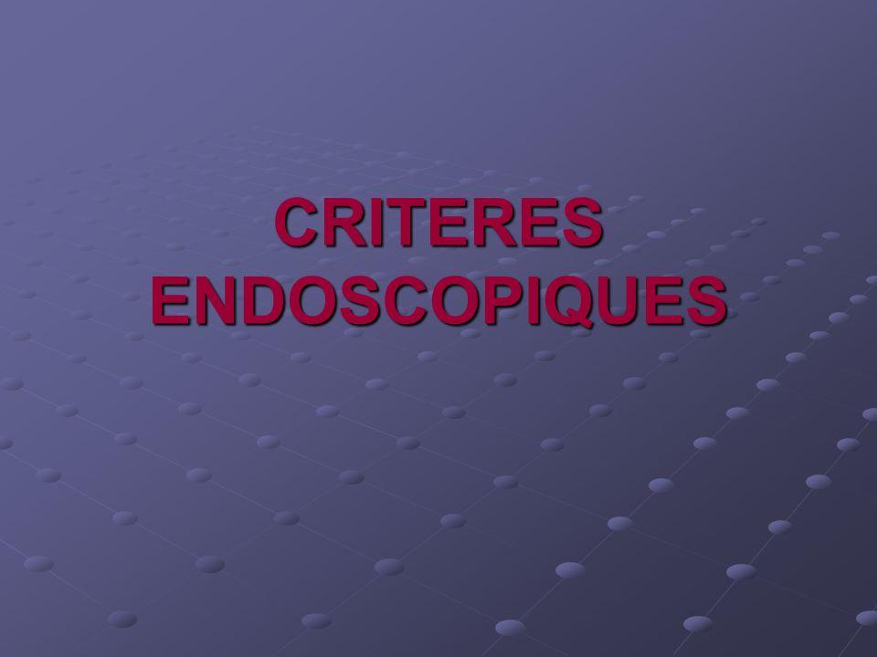 CRITERES ENDOSCOPIQUES