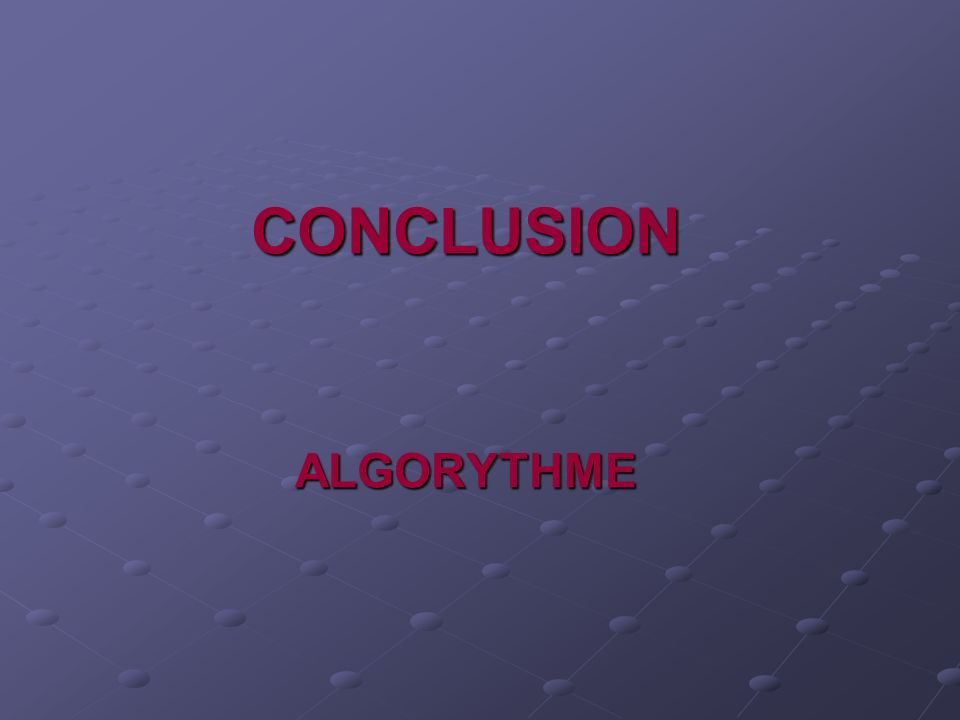 CONCLUSION ALGORYTHME