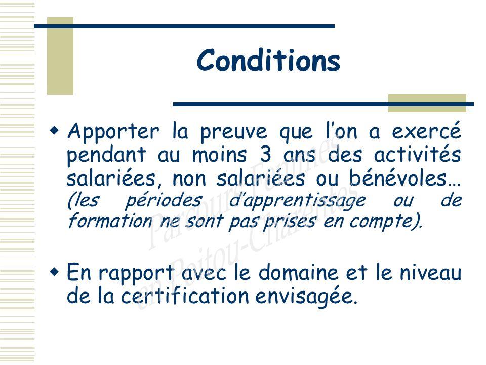 Conditions Apporter la preuve que lon a exercé pendant au moins 3 ans des activités salariées, non salariées ou bénévoles… (les périodes dapprentissage ou de formation ne sont pas prises en compte).