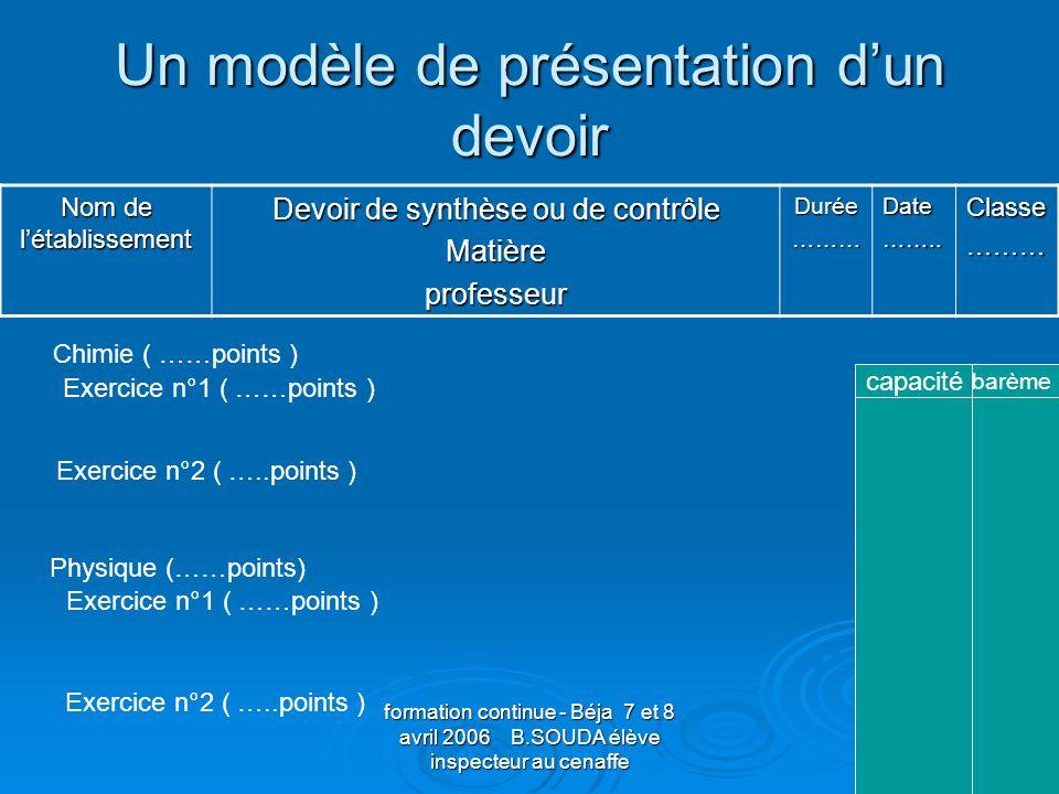 Un modèle de présentation dun devoir Nom de létablissement Devoir de synthèse ou de contrôle MatièreprofesseurDurée………Date……..Classe……… barème capacit