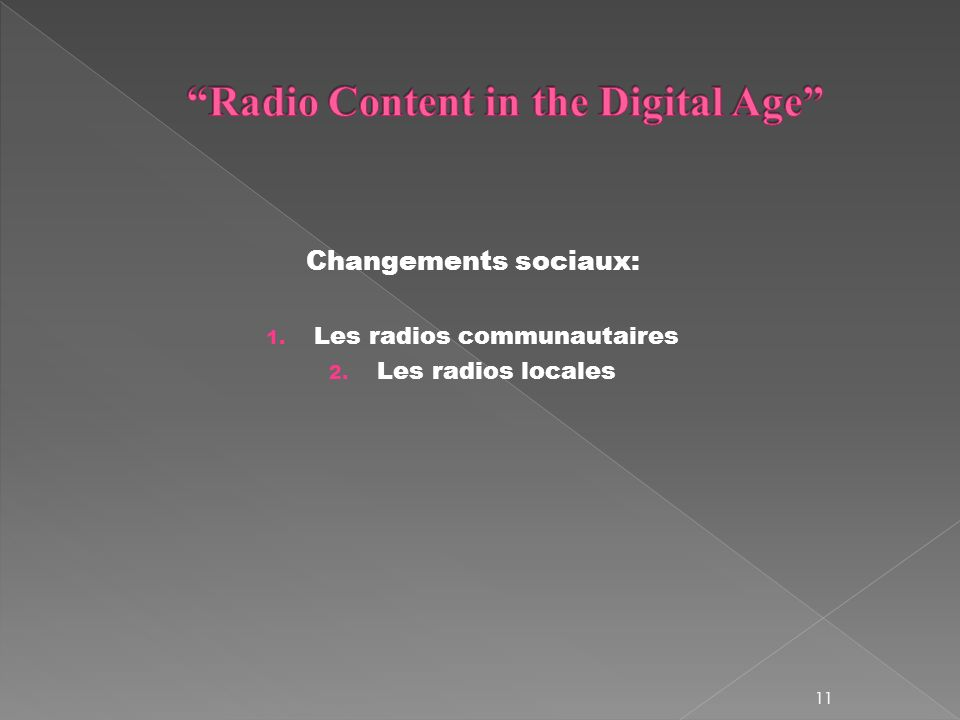 Changements sociaux: 1. Les radios communautaires 2. Les radios locales 11