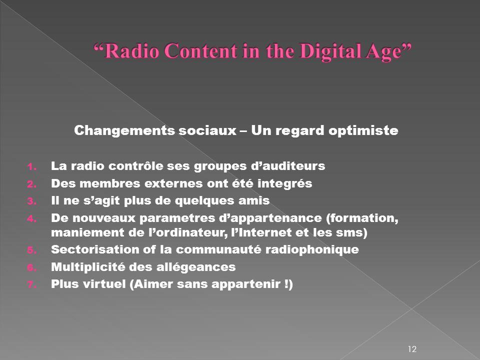 Changements sociaux – Un regard optimiste 1. La radio contrôle ses groupes dauditeurs 2.