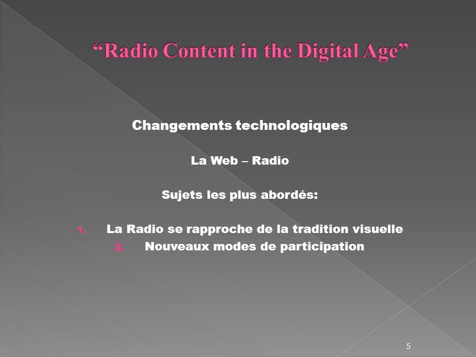 Changements technologiques La Web – Radio Sujets les plus abordés: 1.
