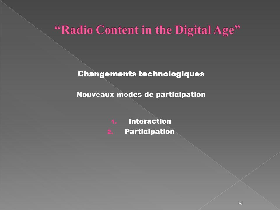 Changements technologiques Nouveaux modes de participation 1. Interaction 2. Participation 8