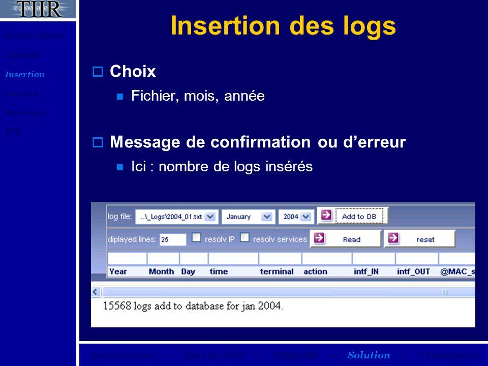 Insertion des logs Choix Fichier, mois, année Message de confirmation ou derreur Ici : nombre de logs insérés Outils utilisés Général Insertion Lectur