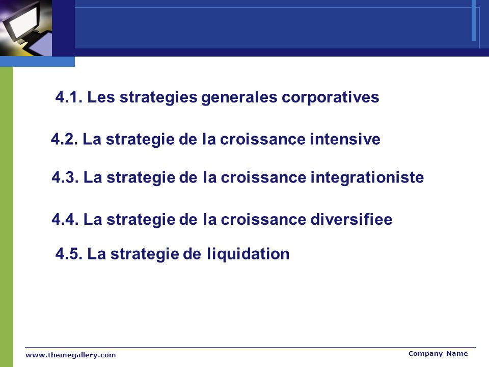 www.themegallery.com Company Name 4.1. Les strategies generales corporatives 4.2.