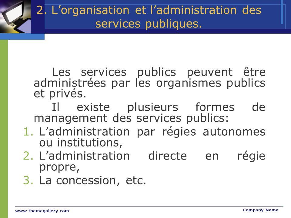 www.themegallery.com Company Name 2. Lorganisation et ladministration des services publiques.