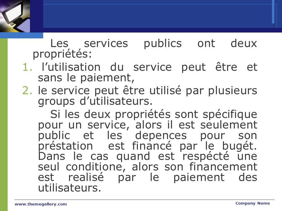 www.themegallery.com Company Name Les services publics ont deux propriétés: 1.