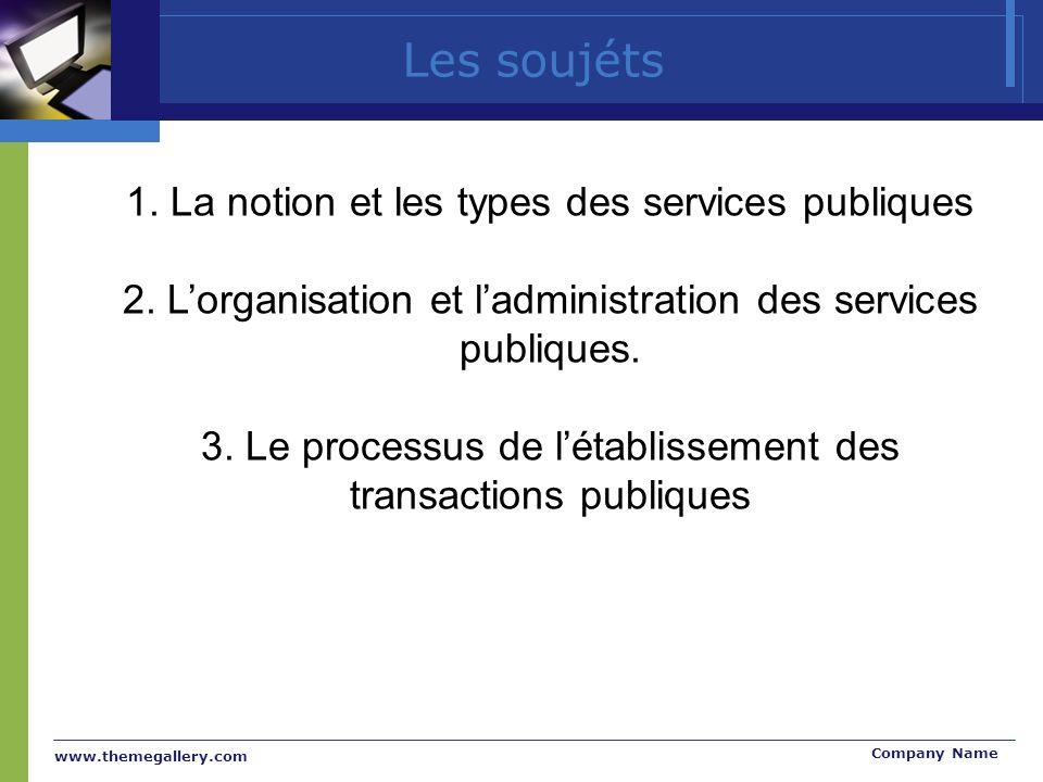 www.themegallery.com Company Name Les soujéts 1. La notion et les types des services publiques 2.