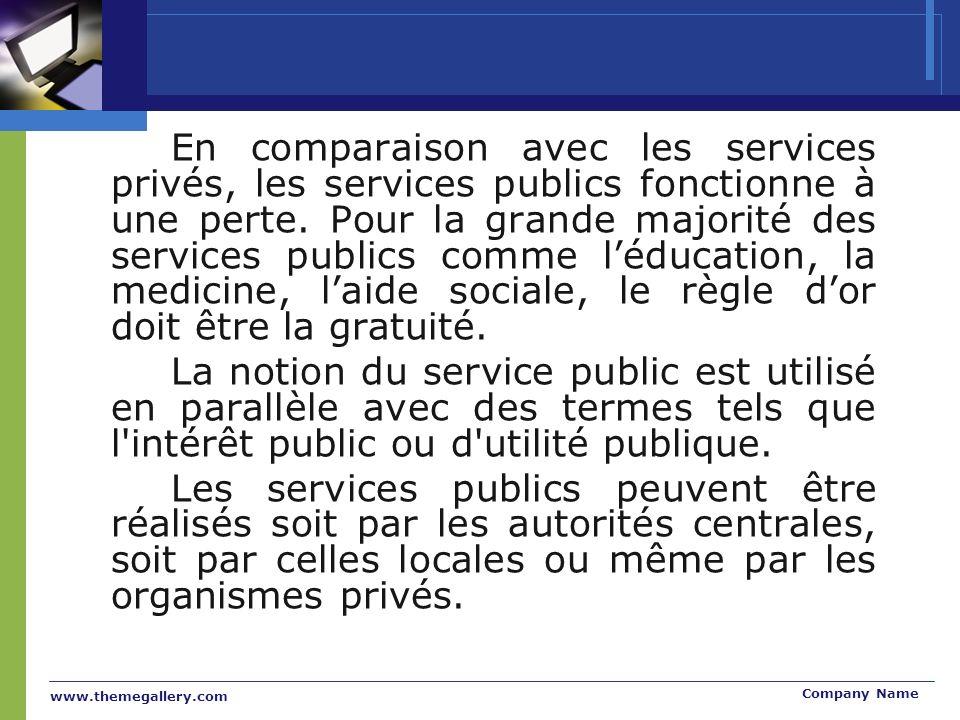 www.themegallery.com Company Name En comparaison avec les services privés, les services publics fonctionne à une perte.