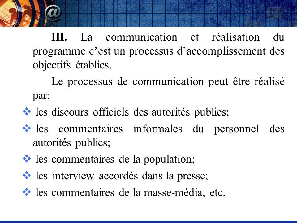 III. La communication et réalisation du programme cest un processus daccomplissement des objectifs établies. Le processus de communication peut être r