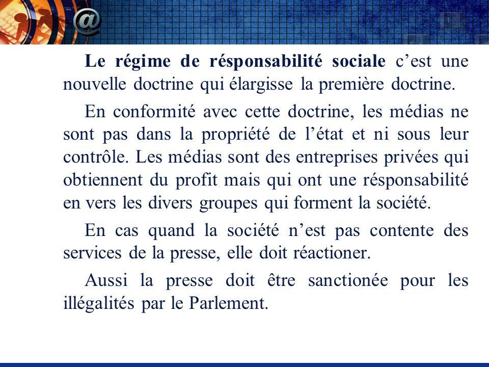 Le régime de résponsabilité sociale cest une nouvelle doctrine qui élargisse la première doctrine.