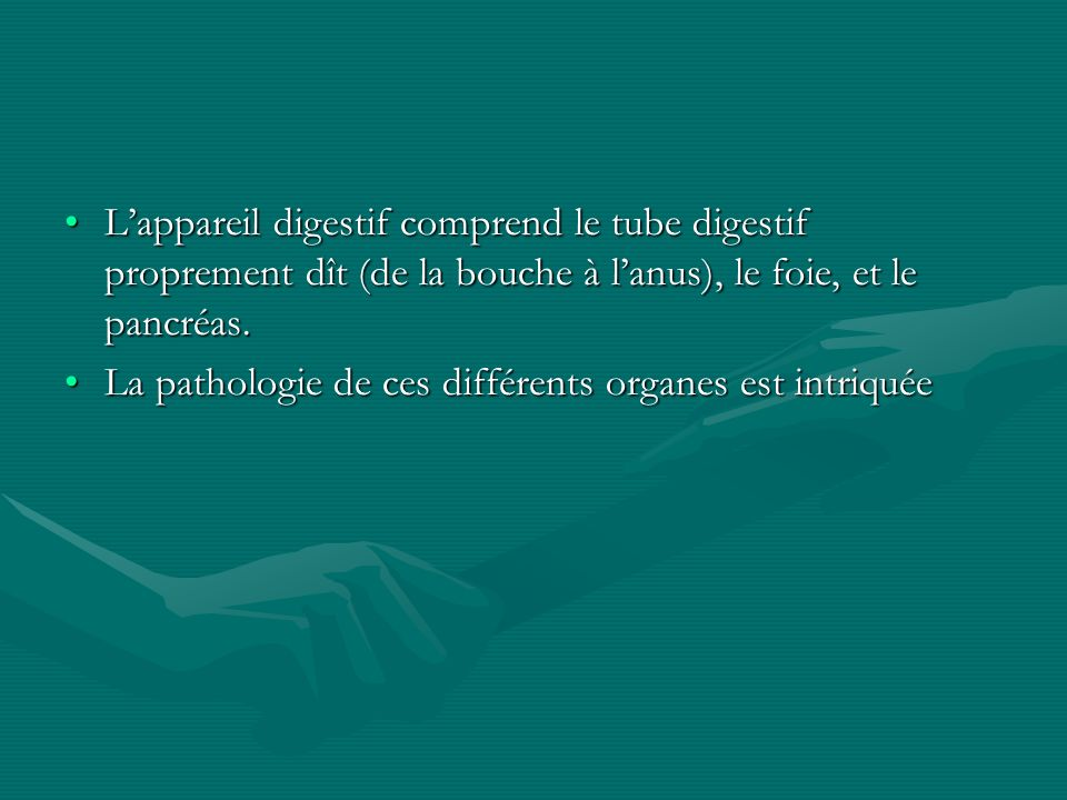 Lappareil digestif comprend le tube digestif proprement dît (de la bouche à lanus), le foie, et le pancréas.Lappareil digestif comprend le tube digest
