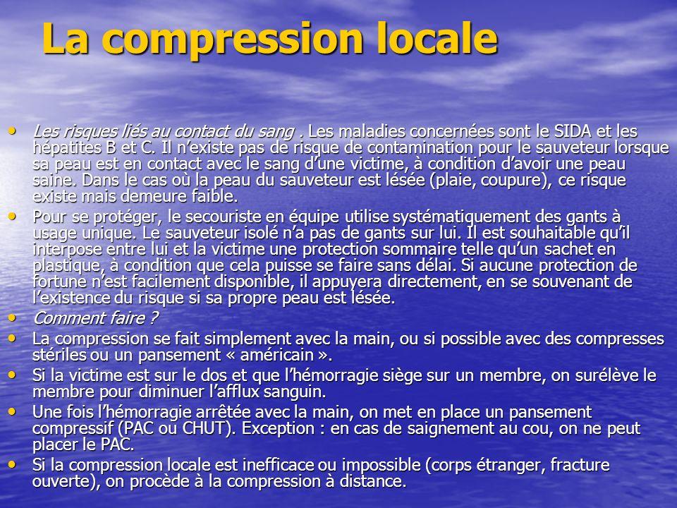 La compression locale Les risques liés au contact du sang.