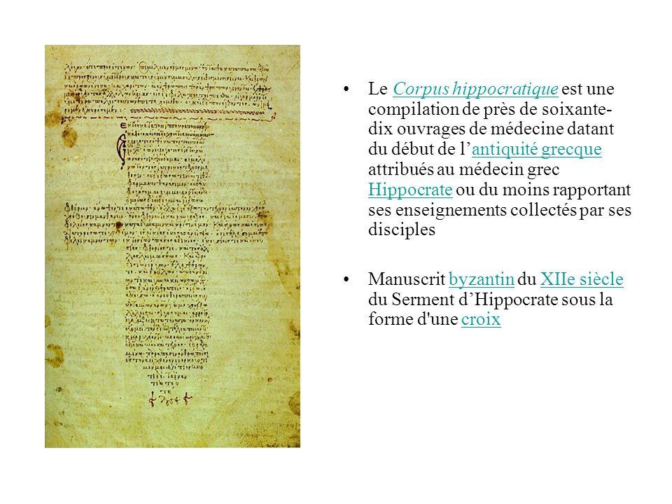 Le Corpus hippocratique est une compilation de près de soixante- dix ouvrages de médecine datant du début de lantiquité grecque attribués au médecin g