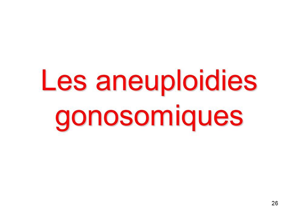 26 Les aneuploidies gonosomiques