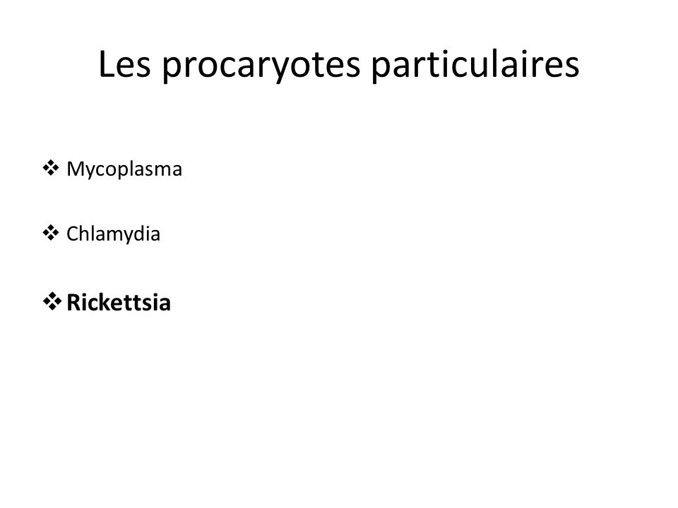 Les procaryotes particulaires Mycoplasma Chlamydia Rickettsia