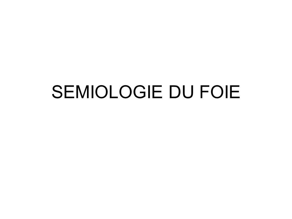 SEMIOLOGIE DU FOIE