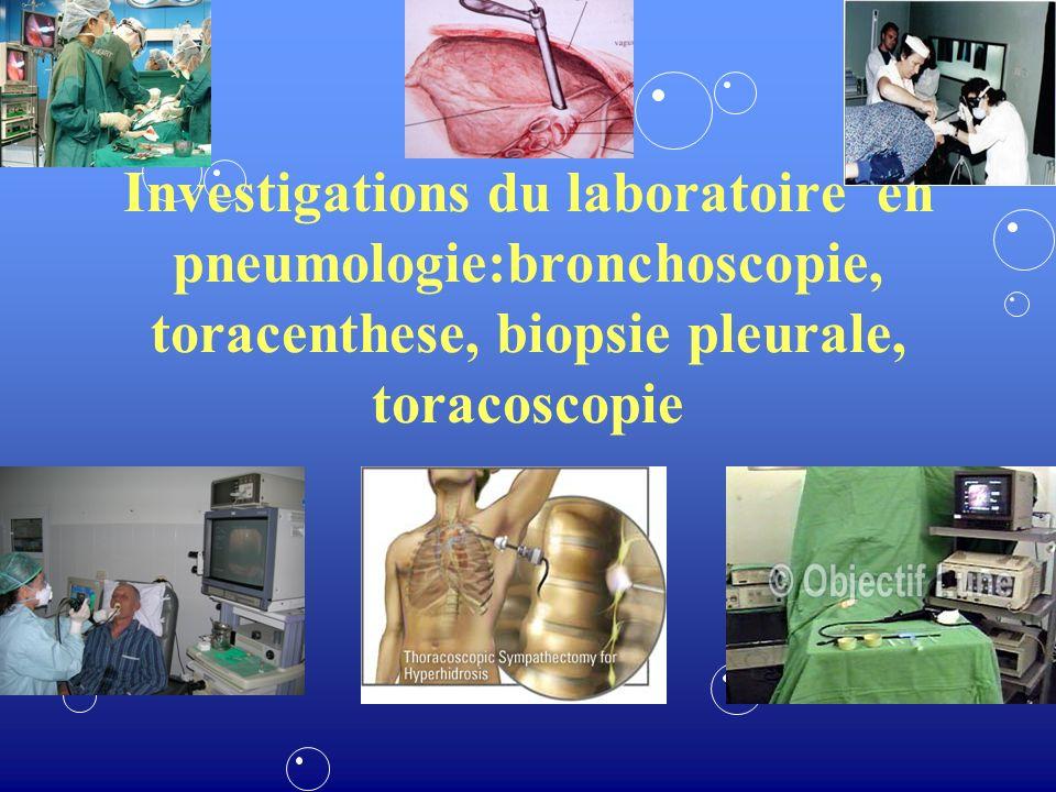 Investigations du laboratoire en pneumologie:bronchoscopie, toracenthese, biopsie pleurale, toracoscopie