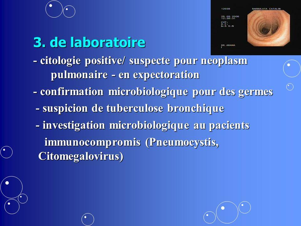 Indications therapeutiques - Extraction des corps etrangeres tracheobronchiques; - Aspiration des secretionsr aeriennes; - intubation en anesthesie; - lavage bronchoalveolaire en therapie - Bronhoinstilation des diverses medicaments.