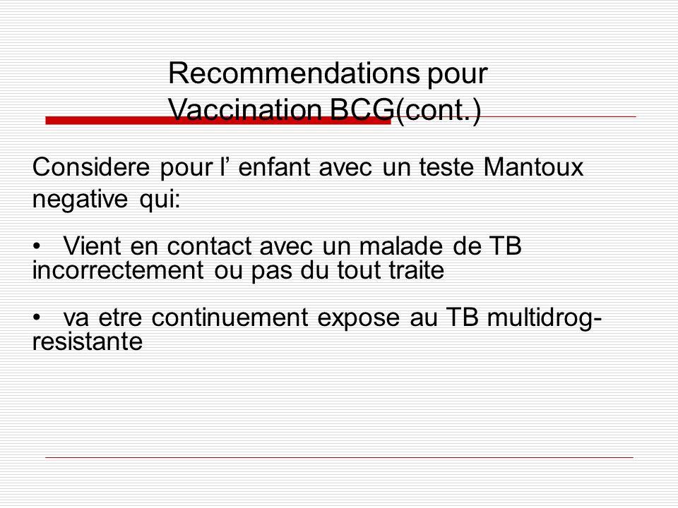 Considere pour l enfant avec un teste Mantoux negative qui: Vient en contact avec un malade de TB incorrectement ou pas du tout traite va etre continu