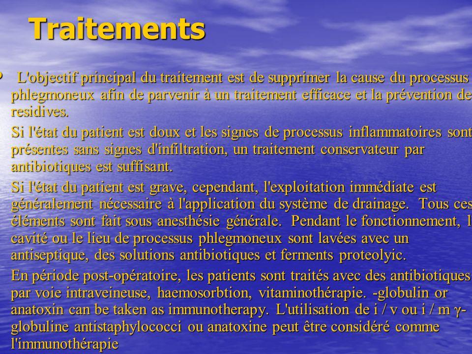 Traitements L'objectif principal du traitement est de supprimer la cause du processus phlegmoneux afin de parvenir à un traitement efficace et la prév
